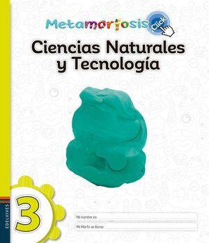 METAMORFOSIS CIENCIAS NATURALES Y TECNOLOGÍA 3 ¡CLICK!