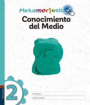 METAMORFOSIS CONOCIMIENTO DEL MEDIO AMBIENTE 2 ¡CLICK!