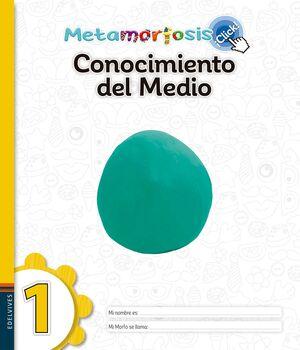 METAMORFOSIS CONOCIMIENTO DEL MEDIO AMBIENTE 1 ¡CLICK!