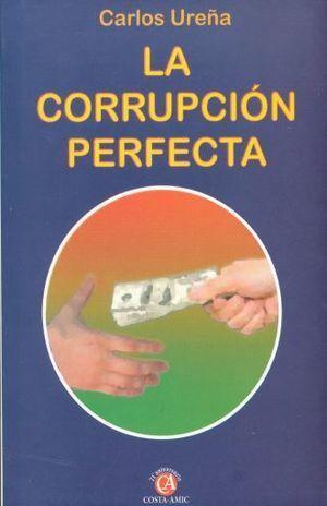 CORRUPCIÓN PERFECTA, LA