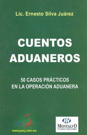 CUENTOS ADUANEROS. 50 CASOS PRACTICOS EN LA OPERACION ADUANERA