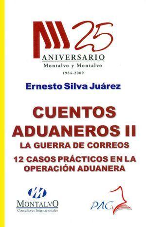 CUENTOS ADUANEROS  II - LA GUERRA DE LOS CORREOS. 12 CASOS PRÁCTICOS EN LA OPERACIÓN ADUANERA