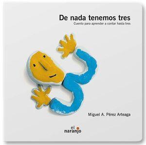 DE NADA TENEMOS TRES
