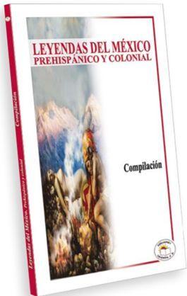 LEYENDAS DEL MÉXICO PREHISPÁNICO Y COLONIAL