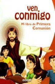 VEN CONMIGO, MI LIBRO DE PRIMERA COMUNIÓN