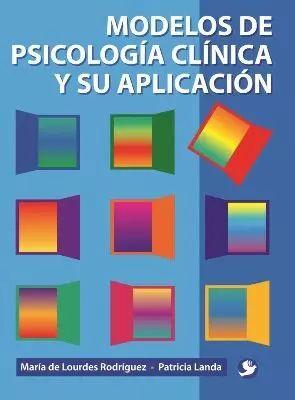 MODELOS DE PSICOLOGÍA CLÍNICA Y SU APLICACIÓN
