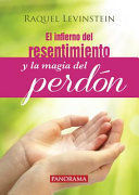 INFIERNO DEL RESENTIMIENTO Y LA MAGIA DEL PERDÓN, EL