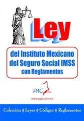 LEY DEL INSTITUTO MEXICANO DEL SEGURO SOCIAL CON REGLAMENTOS -  IMSS