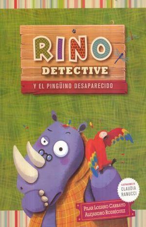RINO DETECTIVE... Y EL PINGÜINO DESAPARECIDO