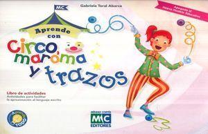 APRENDE TODO CON CIRCO, MAROMA Y TRAZOS