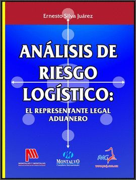 ANÁLISIS DE RIESGO LOGÍSTICO: EL REPRESENTANTE LEGAL ADUANERO