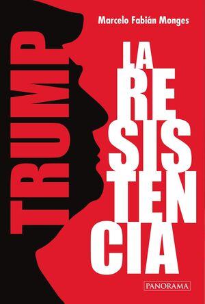 TRUMP, LA RESISTENCIA