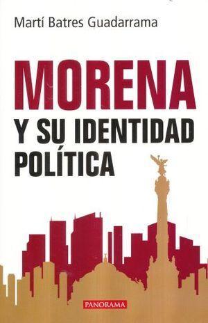 MORENA Y SU IDENTIDAD POLÍTICA