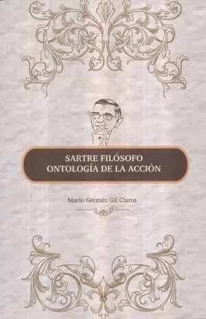 SARTRE, FILÓSOFO ONTOLOGÍA DE LA ACCIÓN