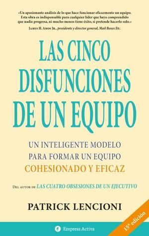 CINCO DISFUNCIONES DE UN EQUIPO, LAS