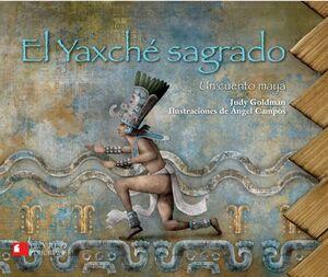 YAXCHÉ SAGRADO, EL