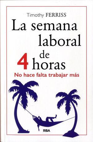SEMANA LABORAL DE 4 HORAS, LA