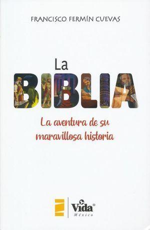 BIBLIA, LA. AVENTURA DE SU MARAVILLOSA HISTORIA
