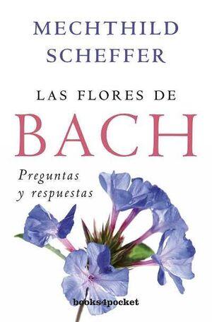 FLORES DE BACH, PREGUNTAS Y RESPUESTAS, LAS