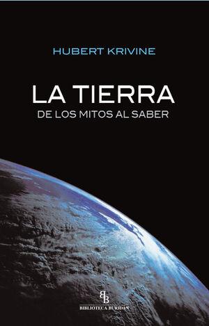 TIERRA, LA. DE LOS MITOS AL SABER