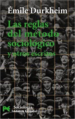REGLAS DEL MÉTODO SOCIOLÓGICO Y OTROS ESCRITOS, LAS