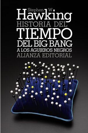 HISTORIA DEL TIEMPO (DEL BIG BANG A LOS AGUJEROS NEGROS)