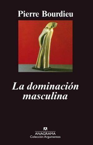 DOMINACIÓN MASCULINA, LA