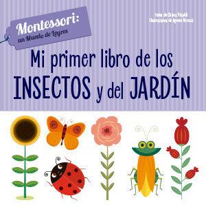 MI PRIMER LIBRO DE INSECTOS Y JARDIN