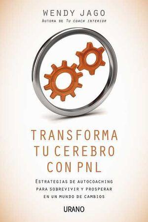 TRANSFORMA TU CEREBRO CON PNL