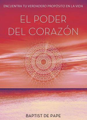 PODER DEL CORAZÓN, EL