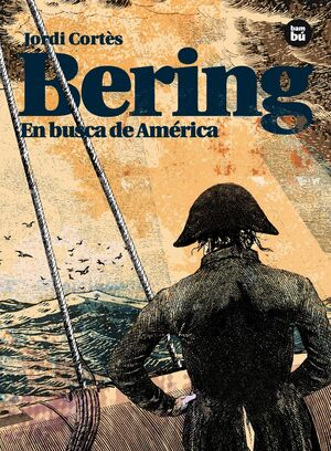 BERING. EN BUSCA DE AMÉRICA