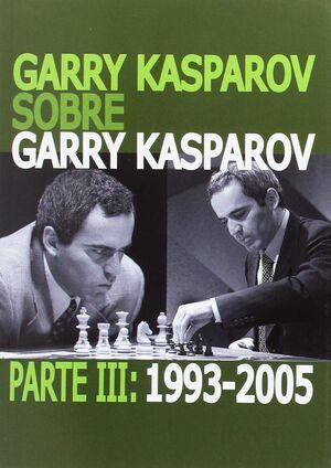 GARRY KASPAROV. PARTE III: 1993-2005