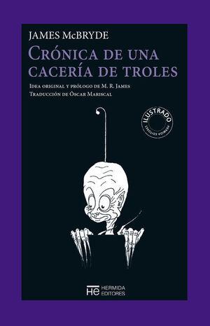 CRÓNICA DE UNA CACERÍA DE TROLES
