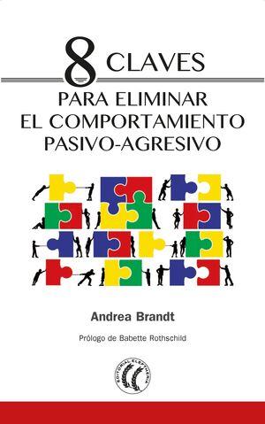 8 CLAVES PARA ELIMINAR EL COMPORTAMIENTO PASIVO-AGRESIVO