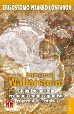 IMMANUEL WALLERSTEIN : GLOBALIZACIÓN DE LA ECONOMÍA-MUNDO CAPITALISTA