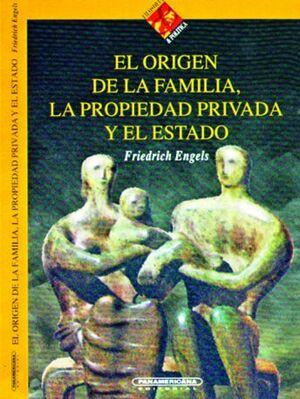 ORIGEN DE LA FAMILIA, LA PROPIEDAD PRIVADA Y EL ESTADO, EL