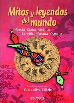 MITOS Y LEYENDAS DEL MUNDO -GRECIA-ROMA-AMÉRICA-ASIA-ÁFRICA-EUROPA-OCEANÍA