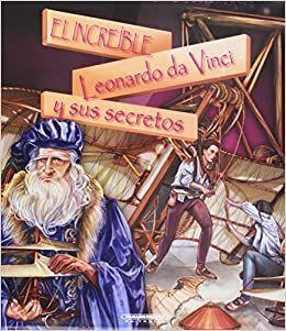 INCREÍBLE LEONARDO DA VINCI Y SUS SECRETOS, EL
