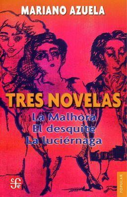 TRES NOVELAS DE MARIANO AZUELA