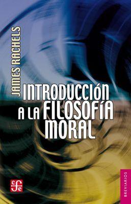 INTRODUCCIÓN A LA FILOSOFÍA MORAL