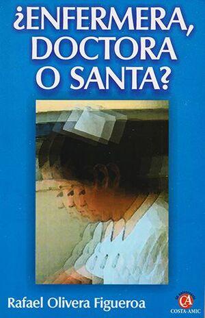 ENFERMERA, DOCTORA O SANTA