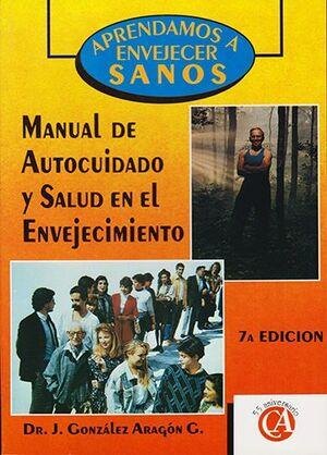 APRENDAMOS A ENVEJECER SANOS. MANUAL DE AUTOCUIDADO Y SALUD EN EL ENVEJECIMIENTO