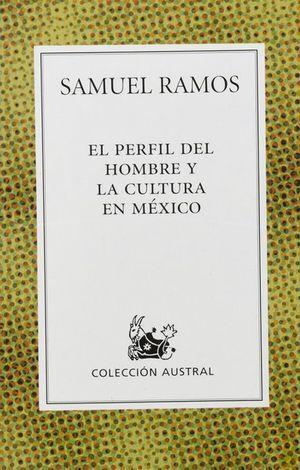 PERFIL DEL HOMBRE Y LA CULTURA EN MÉXICO, EL