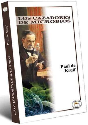 CAZADORES DE MICROBIOS, LOS