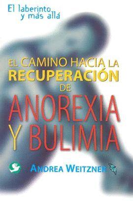 CAMINO HACIA LA RECUPERACION DE ANOREXIA Y BULIMIA, EL
