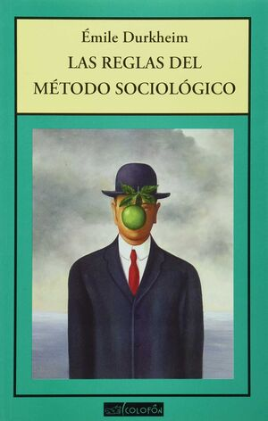 REGLAS DEL MÉTODO SOCIOLÓGICO, LAS