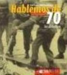 HABLEMOS DE LOS AÑOS 70