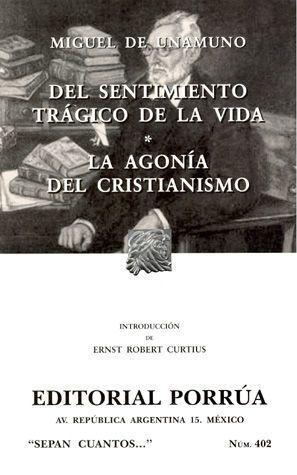 DEL SENTIMIENTO TRÁGICO DE LA VIDA / LA AGONÍA DEL CRISTIANISMO