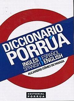 DICCIONARIO PORRÚA INGLES ESPAÑOL