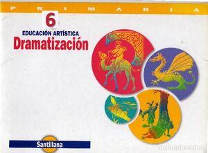 DRAMATIZACIÓN 6 EDUCACIÓN ARTÍSTICA